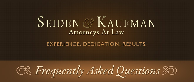 Frequently Asked Questions Seiden and Kaufman Attorneys at Law