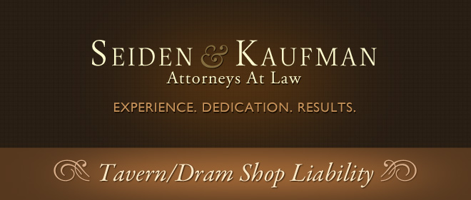 Tavern DRAM Shop Liability Seiden and Kaufman Attorneys at Law