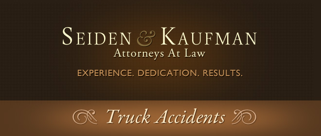 Truck Accidents Seiden and Kaufman Attorneys at Law
